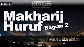 Ustadz Ibrohim - Tahsin Al Qur'an 07 | Makharij Huruf Bagian 2