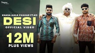 DESI देसी (Full Video) | KHASA AALA CHAHAR Ft. KD | New Haryanvi Songs Haryanavi 2021 | Nav Haryanvi