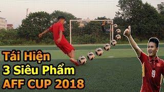 Thử Thách Bóng Đá tái hiện 3 siêu phẩm của Quang Hải Công Phượng Phan Văn Đức AFF CUP 2018