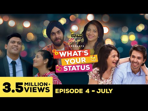 What's Your Status   Web Series   Episode 4 - July   Cheers!