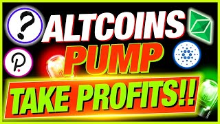 5 ALTCOINS PUMPING STRONG! IS IT TIME TO TAKE PROFITS? (FLASHING SIGNAL)