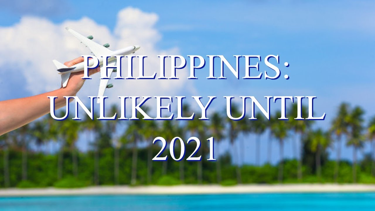 Philippines: No Tourist Entry Until 2021 Is Highly Likely