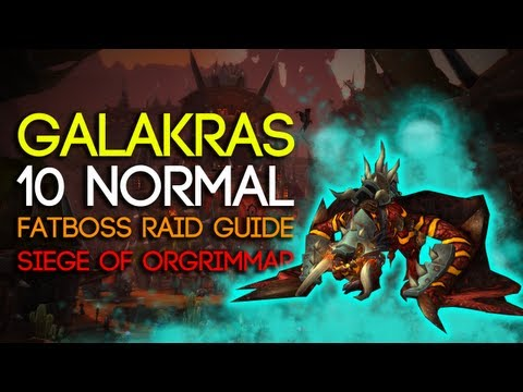 Galakras 10 Man Normal Siege of Orgrimmar Guide - FATBOSS