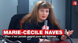 Marie-Cécile Naves: «Rien n'est jamais gagné pour les femmes»