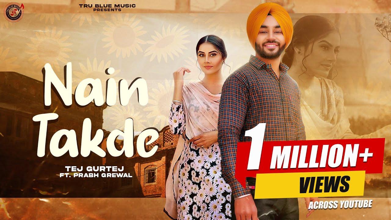 Nain Takde : Tej Gurtej | Prabh Grewal (Full Video) New Punjabi Songs | Tru Blue Music