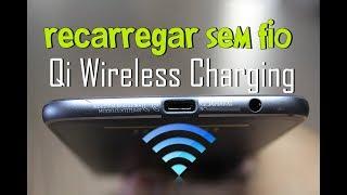 Como Recarregar Bateria do Celular SEM CABO via Qi Charger Wireless