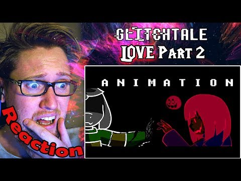 LOVE - Glitchtale S2 Ep 4 (Part 2) (Undertale Animation) REACTION!   THE TRUE MEANING OF LOVE  