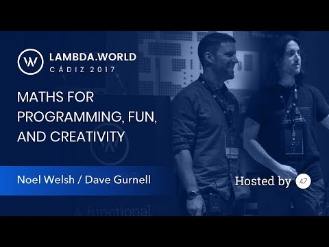 Maths for Programming, Fun, and Creativity - Dave Gurnell and Noel Welsh