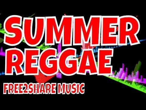 SUMMER REGGAE ♥ FREE PUBLIC DOMAIN MUSIC ♫  NO COPYRIGHT MUSIC