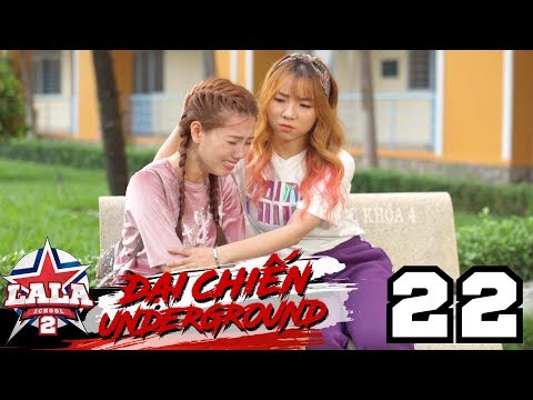 LA LA SCHOOL | TẬP 22 | Season 2 : ĐẠI CHIẾN UNDERGROUND