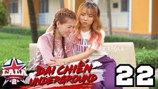 La La School Tập 22 Season 2 : ĐẠI CHIẾN UNDERGROUND