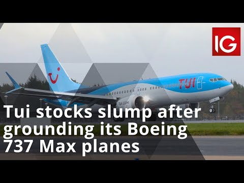 TUI stocks slump after grounding its Boeing 737 Max planes