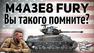 M4A3E8 Fury - Вы такого помните?