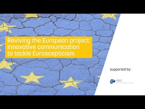 Reviving the European Project: Innovative communication to tackle Euroscepticism