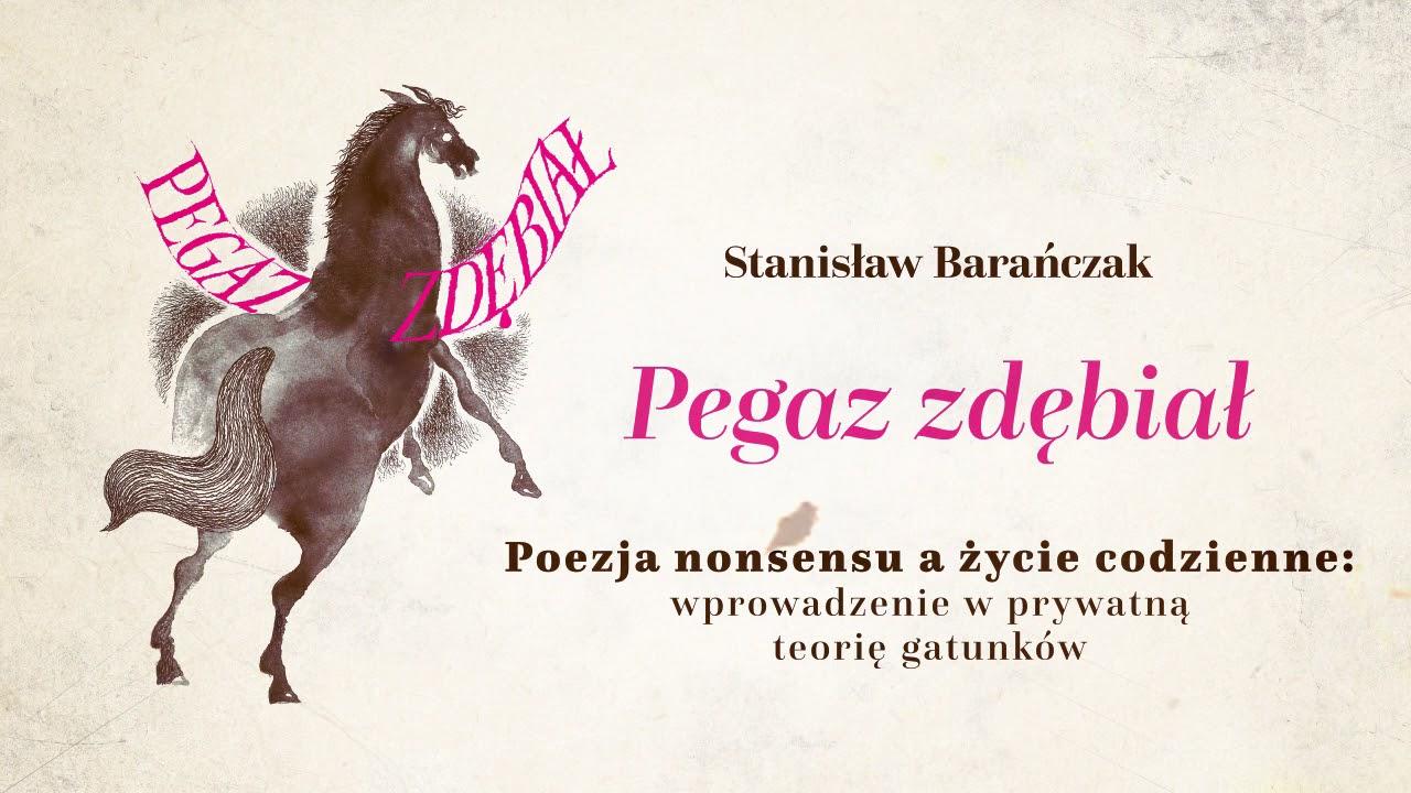 """Olśniewający """"Pegaz zdębiał"""" Stanisława Barańczaka"""