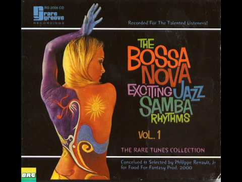 The Bossa Nova Exciting Jazz Samba Rhythms Vol 1 - Album Completo/Full Album