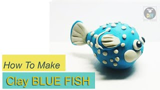 HOW TO MAKE CLAY BLUE FISH