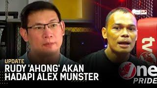 Rudy 'Ahong' Bakal Ladeni Alex Munster Sebelum Rematch Lawan Theodorus Ginting | One Pride Update