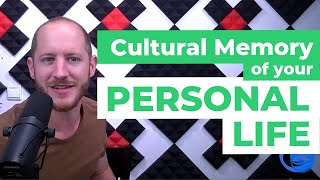The Cultural Memory of Your Personal Life