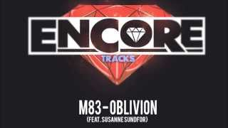 EncoreTracks: M83-OBLIVION Feat. Susanne Sundfor