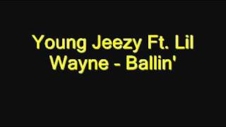 Young Jeezy - Ballin feat. Lil Wayne (LYRICS) FULL **2011 NEW**