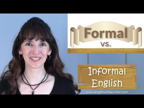 Formal vs. Informal English: Are you speaking appropriately?