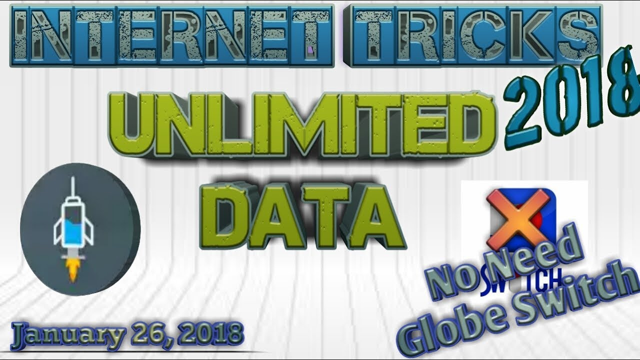 Unlimited Data 2018 Tricks No Need Globe Switch Globe N Tm Only