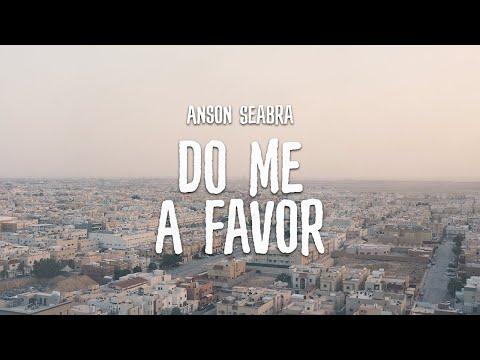 Anson Seabra - Do Me a Favor