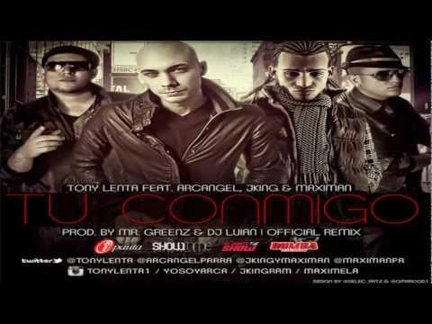 Tu Conmigo (Remix) - Tony Lenta Ft. Arcangel, J King & Maximan (Original) (Con Letra) REGGAETON 2012