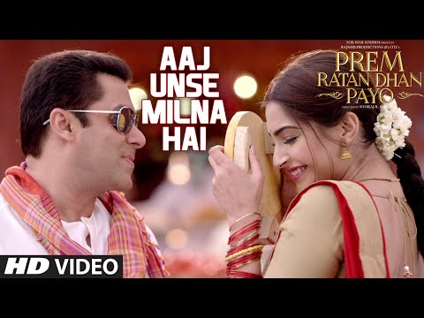 Aaj Unse Milna Hai Video Song - Prem Ratan Dhan Payo