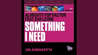 Something I Need (Almighty Club Mix)