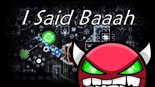 I said Baaah by Viceroy | Geometry Dash [2.0] [Demon]