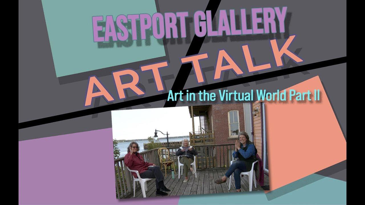 Art Talk 2020: Art in the Virtual World Part 2