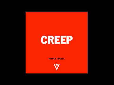 Nipsey Hussle - Creep