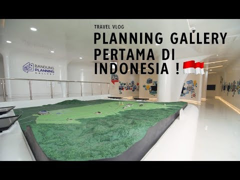 Travel VLOG - Bandung Planning Gallery