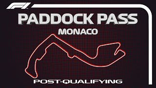 F1 Paddock Pass: Post-Qualifying at the 2019 Monaco Grand Prix