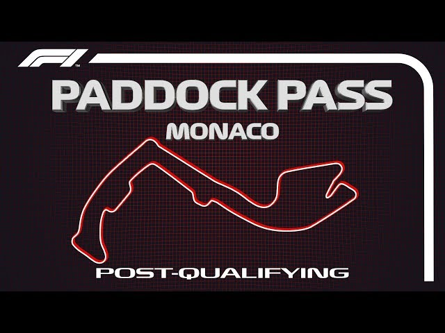 F1 Paddock Pass: Post-Qualifying at the 2019 Monaco Grand Prix