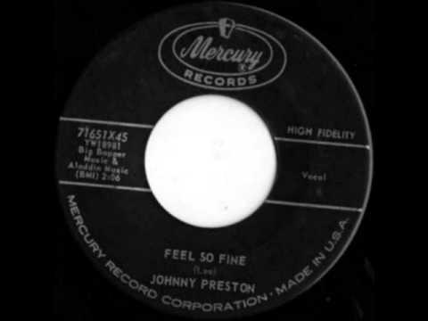 Feel So Fine by Johnny Preston on 1960 Mercury 45.