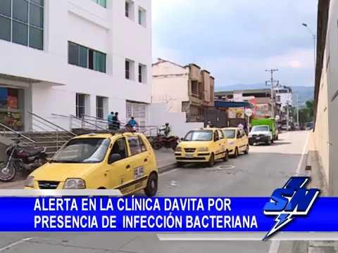 Alerta en la clínica Davita en Cali por presencia de infección bacteriana