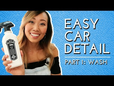 HOW TO DETAIL YOUR CAR - PART 1: WASH