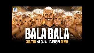 Bala Bala Shaitan Ka Saala (Remix) | DJ Vispi | Housefull 4 | Akshay Kumar