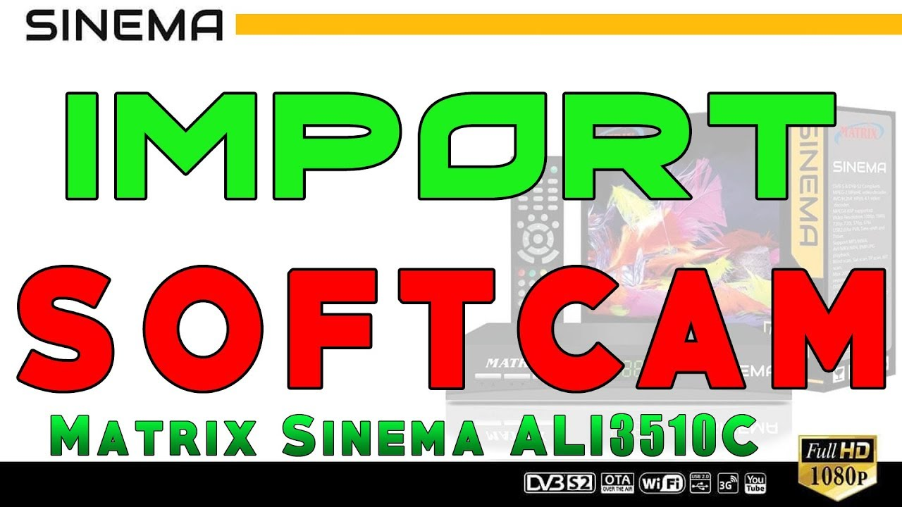 Cara Import Softcam Key Matrix Sinema HD ALI3510C