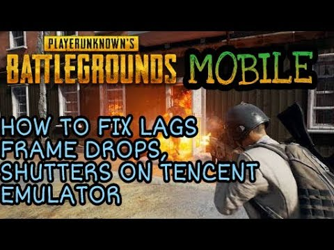 HOW TO FIX LAGS,SHUTTER AND FRAME DROPS IN PUBG MOBILE PC - TENCENT EMULATOR