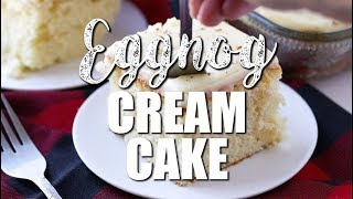 How To Make EGGNOG CREAM CAKE {Recipe Video}