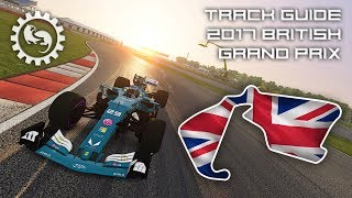 F1 2017 British Grand Prix | Virtual Circuit Guide | Silverstone, Britain | ACFL 2017