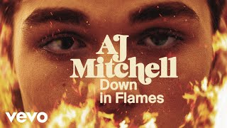 Смотреть клип Aj Mitchell - Down In Flames
