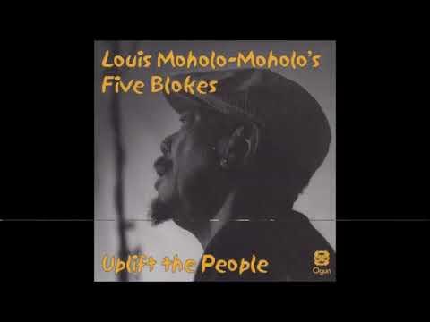 LOUiS MOHOLO-MOHOLO's FiVE BLOKES :: Dikeledi Tsa Phelo + Do It (UK 2o18)