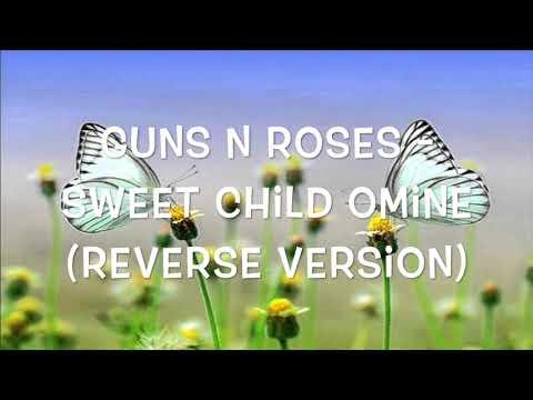 Guns N Roses - Sweet Child O Mine (Reverse Version)
