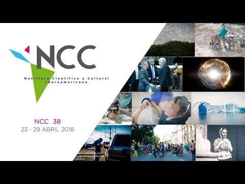 Noticiero Científico y Cultural Iberoamericano, emisión 38. Abril 23 al 29 de 2018