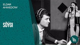 Eldar Ahmedow - Söýgi | 2019 mp3